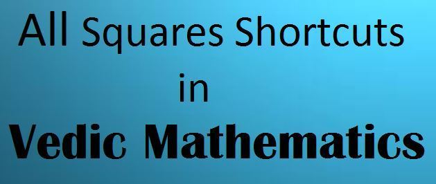 Square Shortcuts In Vedic-Mathematics