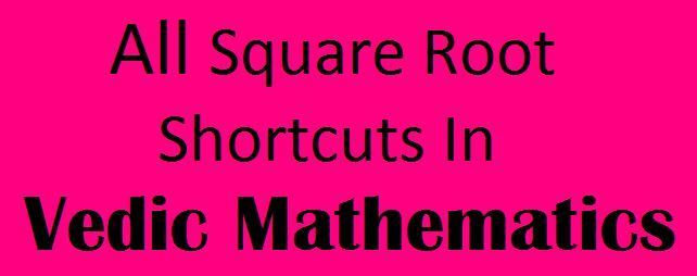 Squares Roots Shortcuts In Vedic-Mathematics