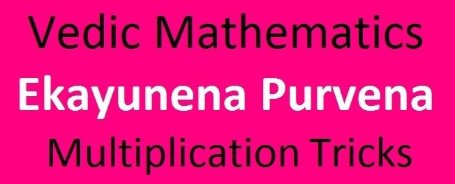 Vedic Mathematics Ekayunena Sutra