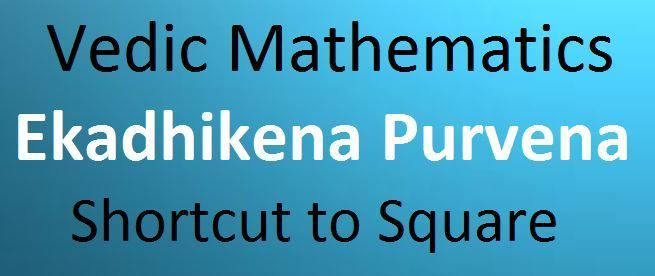 Ekadhikena Purvena shortcut to square a number
