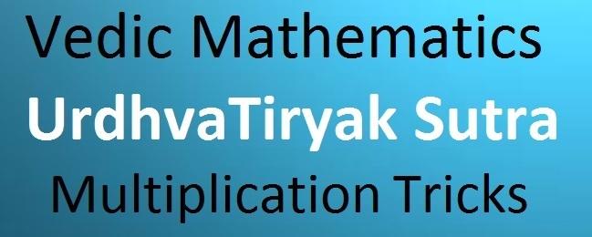 Urdhva Tiryak Vedic Mathematics