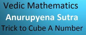 #@1 How to find cube of a number using Anurupyena in Vedic Mathematics