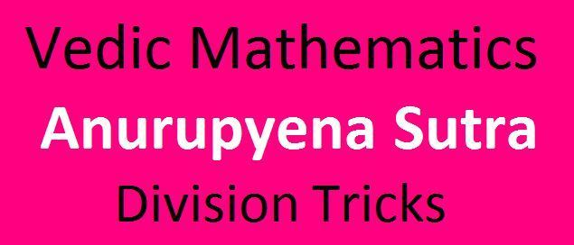 Vedic Mathematics Anurupyena Sutra