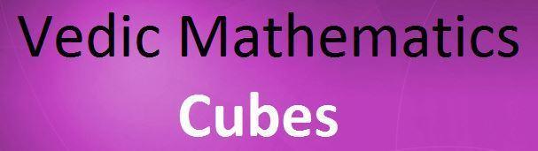 Cube Shortcuts In Vedic-Mathematics