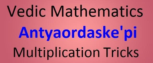 Vedic Mathematics Antyaordaske