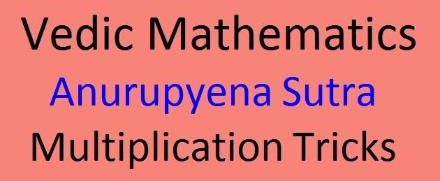 Anurupyena Sutra Vedic Mathematics