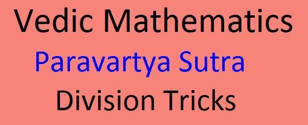 Vedic Mathematics Paravartya Sutra